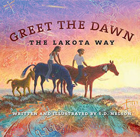Greet the Dawn: The Lakota Way