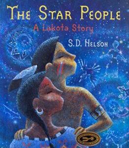 Star People A Lakota Story by S.D. Nelson